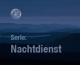 Serie: Nachtdienst